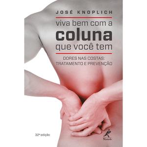 Viva-bem-com-a-coluna-que-voce-tem--Dores-nas-costas--tratamento-e-prevencao---32ª-Edicao