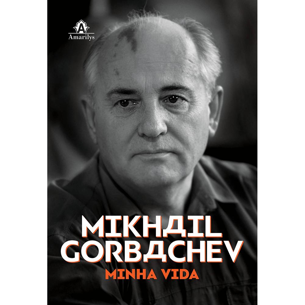 Mikhail-Gorbachev--Minha-Vida---1ª-Edicao