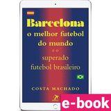 Barcelona-o-melhor-futebol-do-mundo-e-o-superado-futebol-brasileiro-1-EDICAO