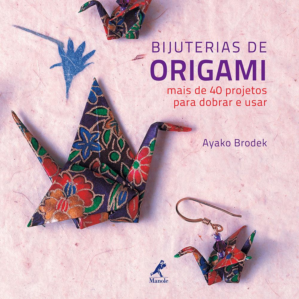a9fdcf039beb Bijuterias De Origami  Mais De 40 Projetos Para Dobrar E Usar