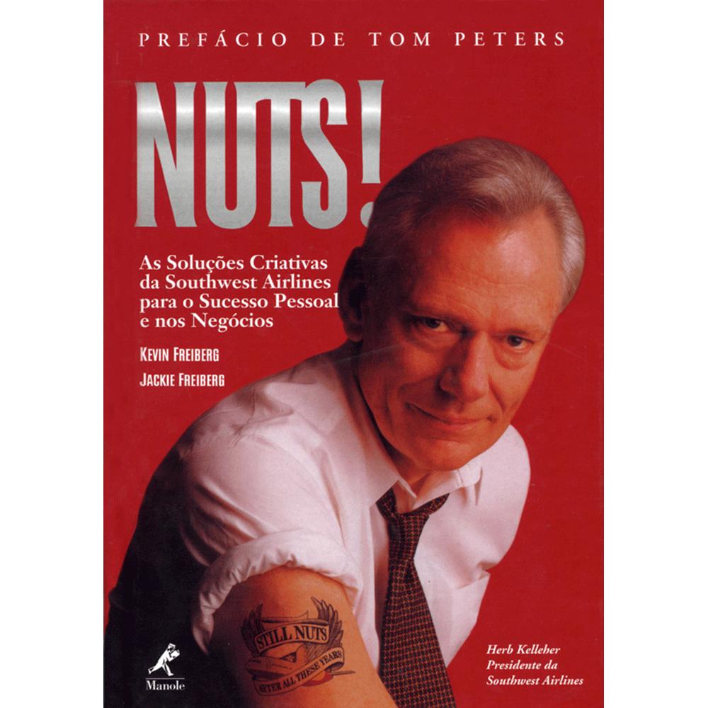 Nuts--As-Solucoes-Criativas-Da-Southwest-Airlines-Para-O-Sucesso-Pessoal-e-nos-Negocios