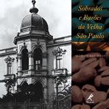Sobrados-e-Baroes-da-Velha-Sao-Paulo
