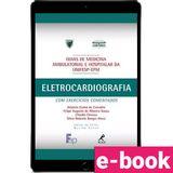 Guia-de-Eletrocardiografia-com-Exercicios-Comentados-1-EDICAO