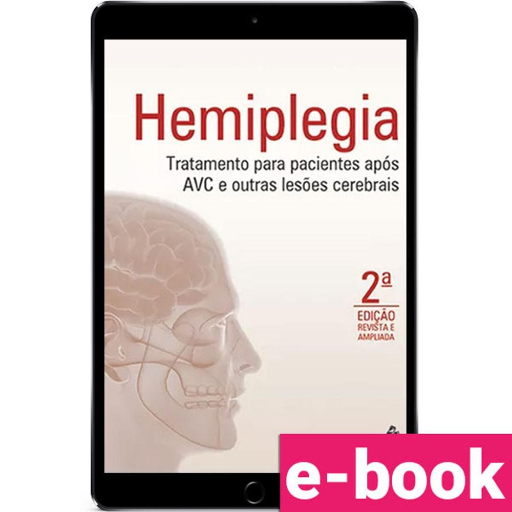 Hemiplegia-Tratamento-para-Pacientes-Apos-AVC-e-Outras-Lesoes-Cerebrais-2-EDICAO