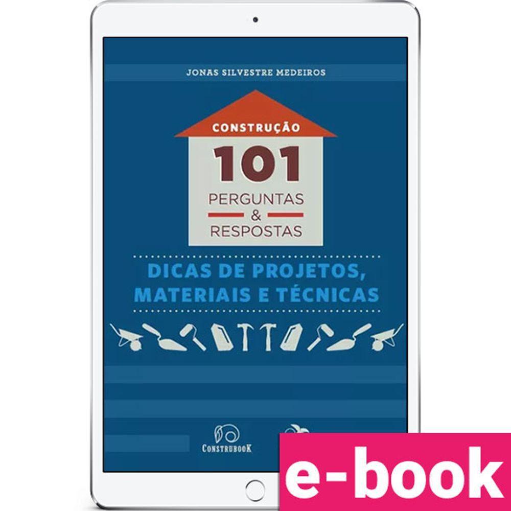 Construcao-101-perguntas-e-respostas-dicas-de-projetos-materiais-e-tecnicas-1-EDICAO