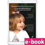 Odontopediatria-A-transdisciplinaridade-na-saude-integral-da-crianca-1-EDICAO