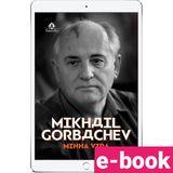 Mikhail-Gorbachev-Minha-Vida-1-EDICAO