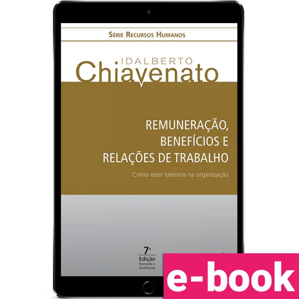 Remuneracao-beneficios-e-relacoes-de-trabalho-Como-reter-talentos-na-organizacao-7-EDICAO