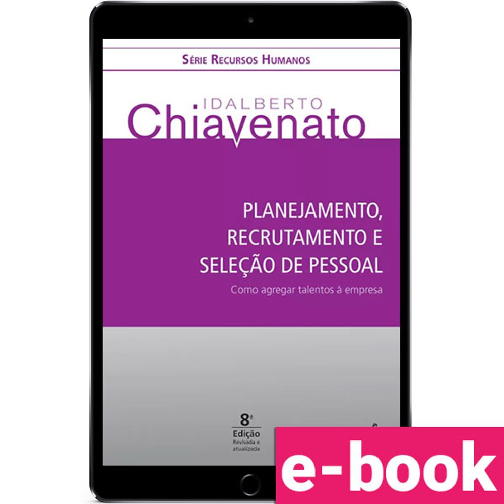 Planejamento-Recrutamento-e-Selecao-de-Pessoal-Como-agregar-talentos-a-empresa-8-EDICAO
