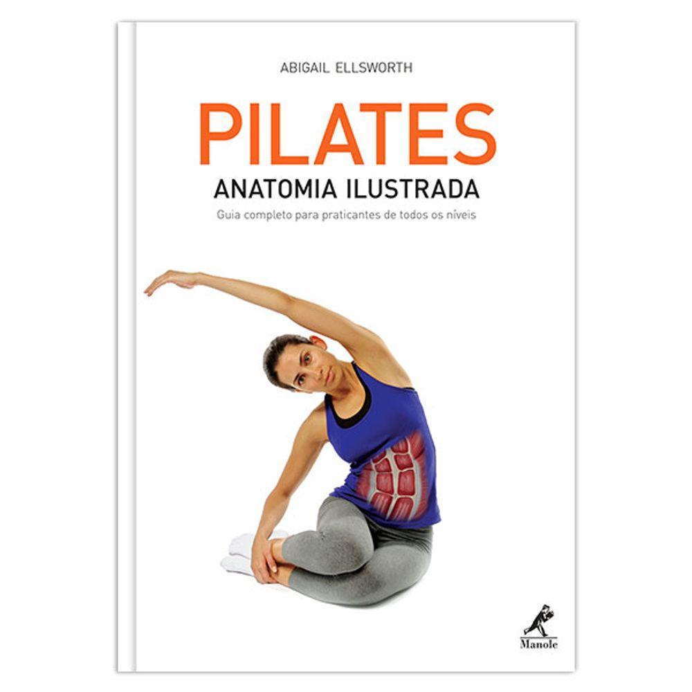 pilates-anatomia-ilustrada-guia-completo-para-praticantes-de-todos-os-niveis-1-edicao