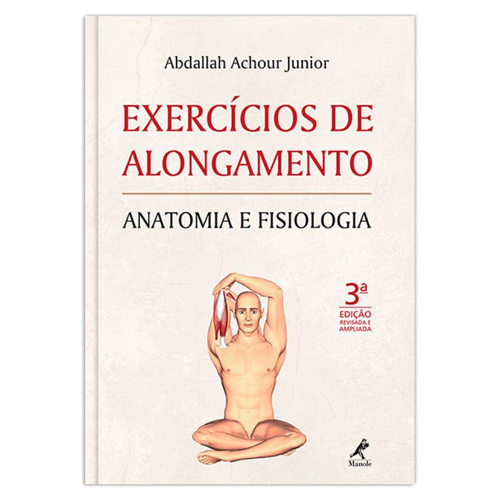 exercicios-de-alongamento-anatomia-e-fisiologia-3-edicao