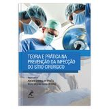 teoria-e-pratica-na-prevencao-da-infeccao-do-sitio-cirurgico-1-edicao