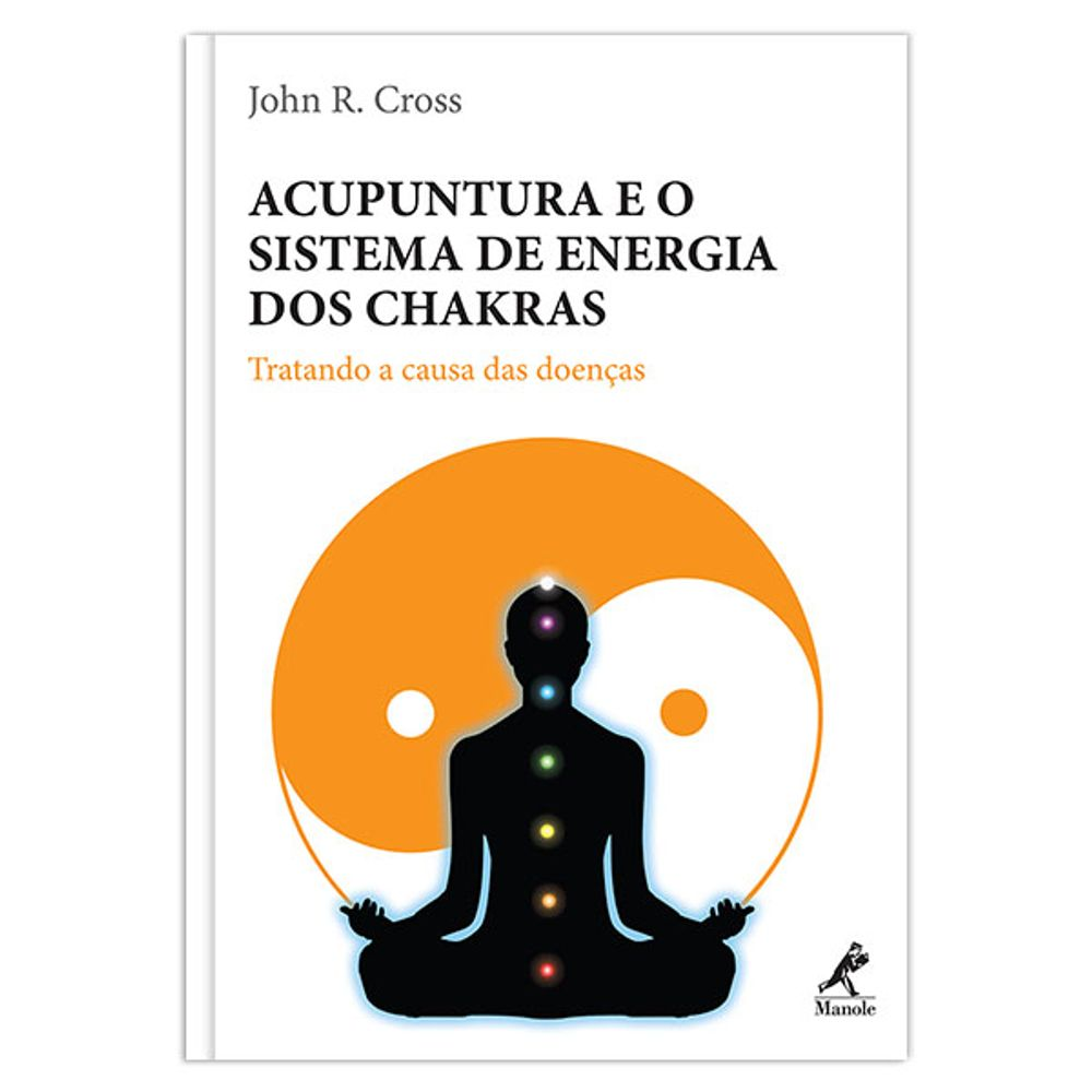 acupuntura-e-o-sistema-de-energia-dos-chakras-tratando-a-causa-das-doencas-1-edicao