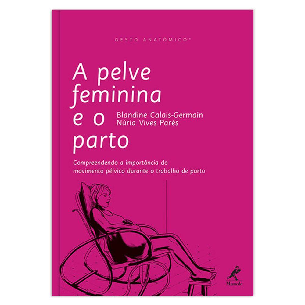 a-pelve-feminina-e-o-parto-1-edicao