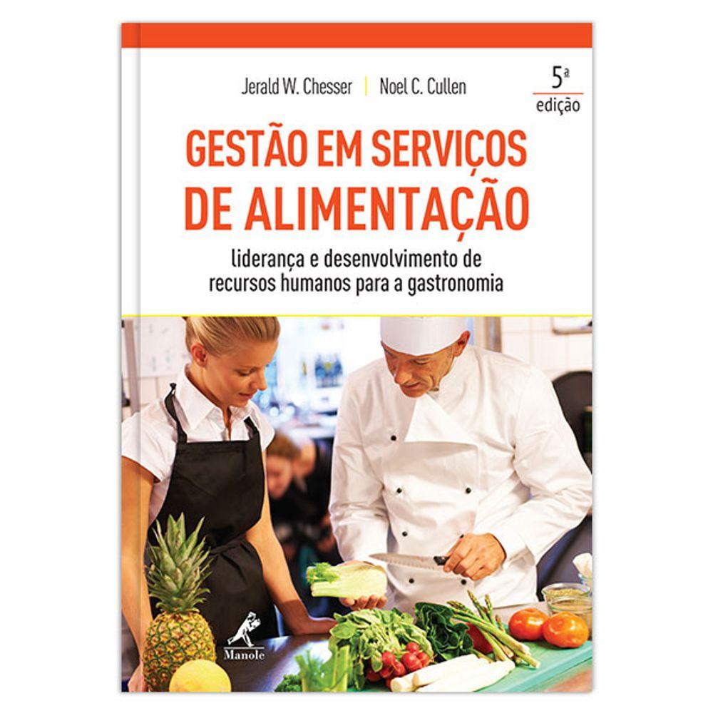gestao-em-servicos-de-alimentacao-lideranca-e-desenvolvimento-de-recursos-humanos-para-a-gastronomia-5-edicao