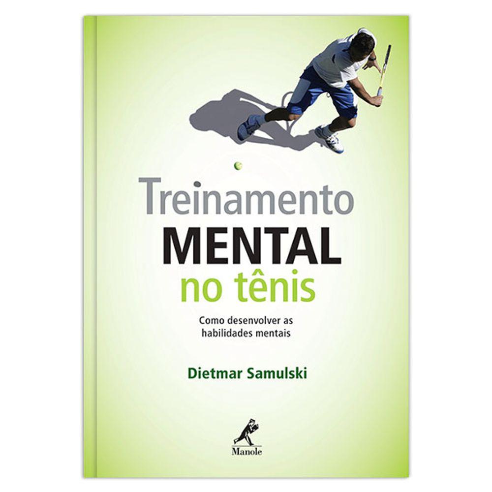 Treinamento Tênis Mental No Tênis Treinamento 1ª Ed. Manole Manole 810762