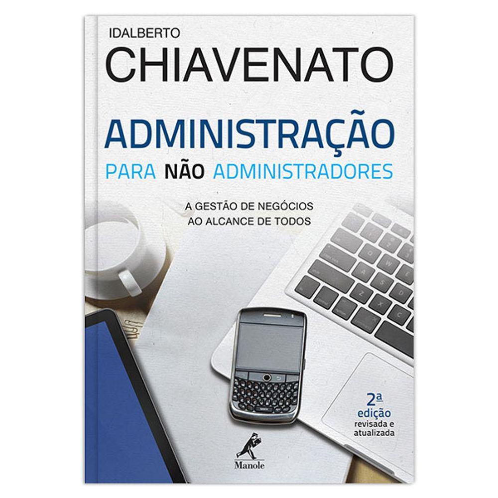 administracao-para-nao-administradores-a-gestao-de-negocios-ao-alcance-de-todos-2-edicao