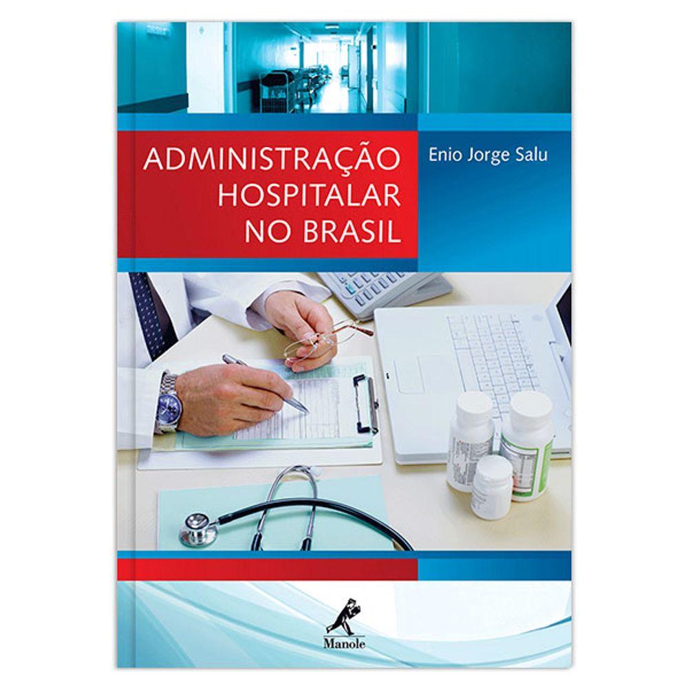 administracao-hospitalar-no-brasil-1-edicao