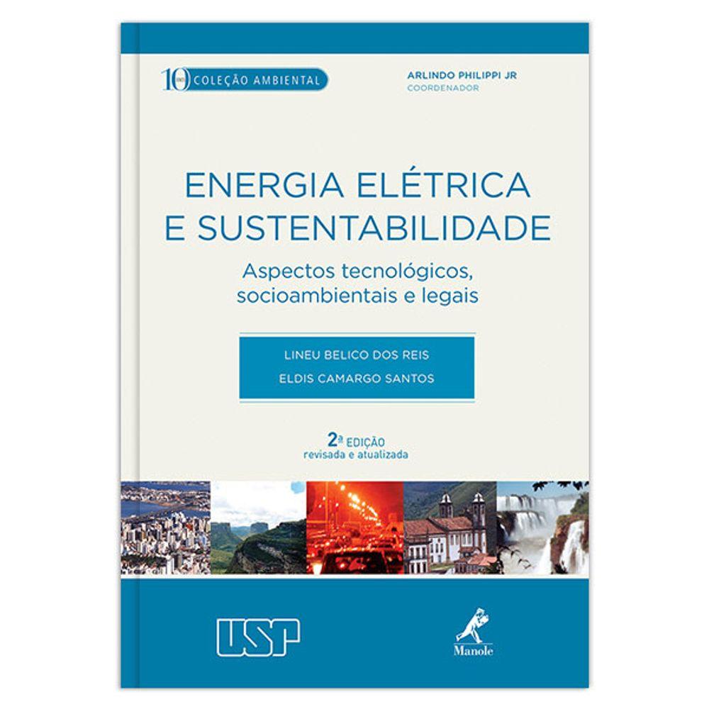 energia-eletrica-e-sustentabilidade-aspectos-tecnologicos-socioambientais-e-legais-2-edicao