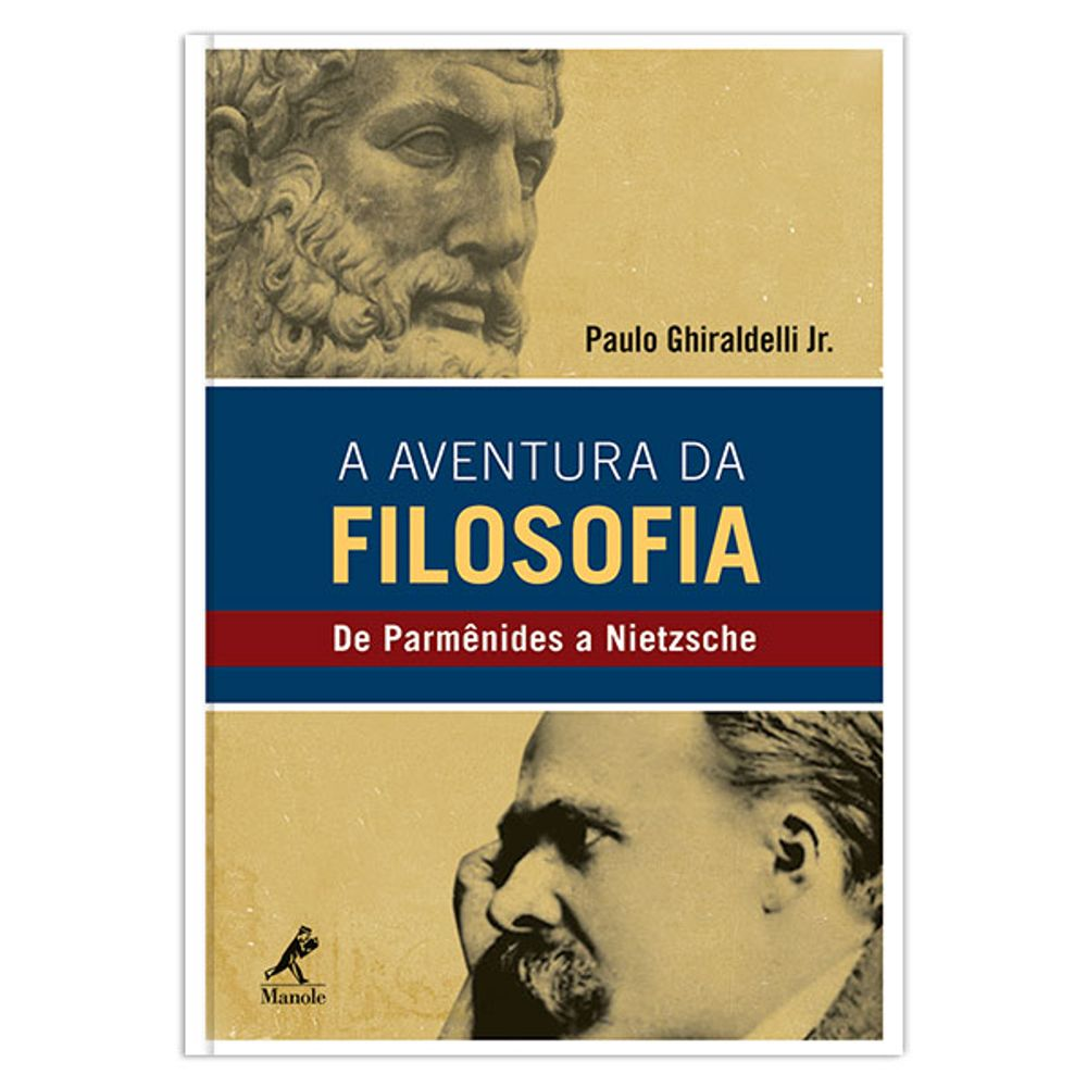 a-aventura-da-filosofia-de-parmenides-a-nietzsche--1-edicao