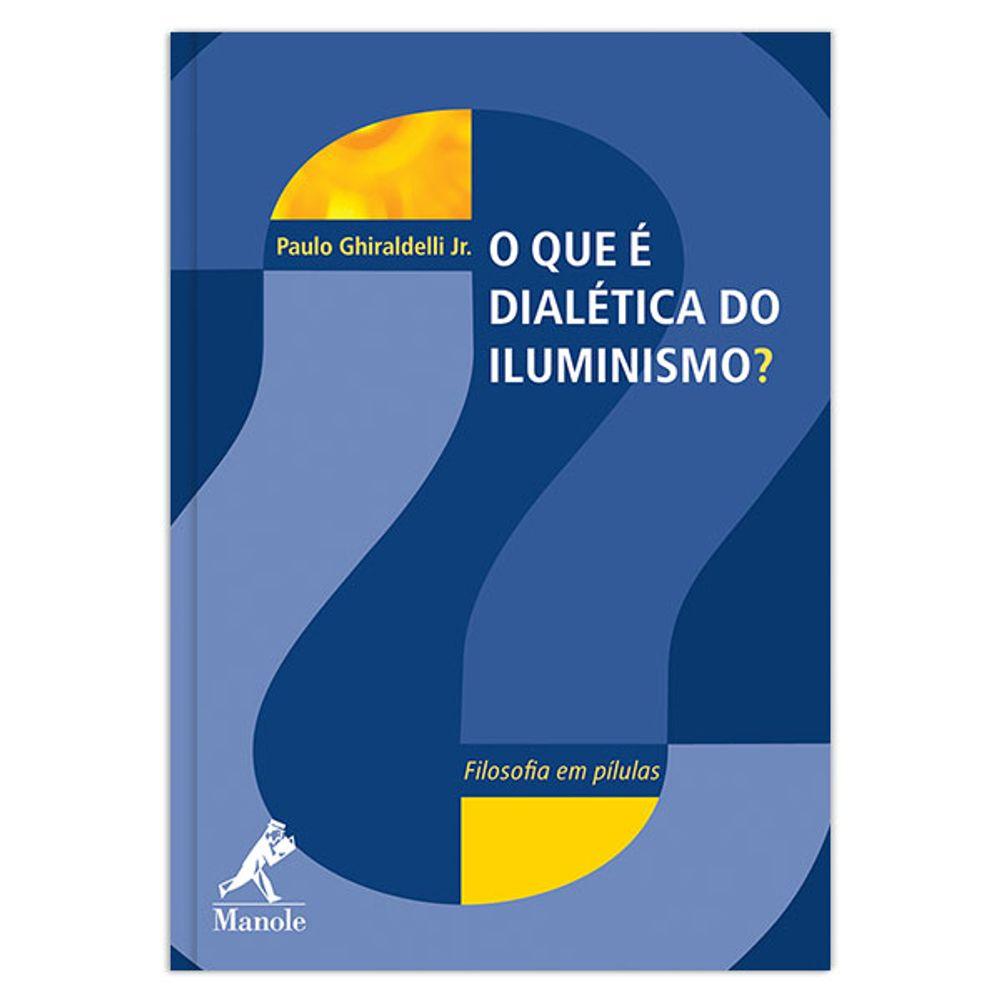 o-que-e-dialetica-do-iluminismo-1-edicao