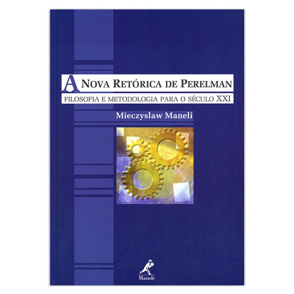 a-nova-retorica-de-perelman-filosofia-e-metodologia-para-o-seculo-xxi-1-edicao