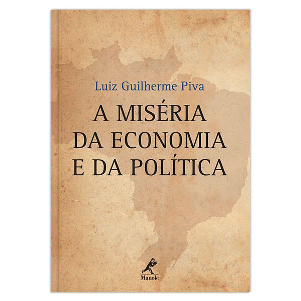 a-miseria-da-economia-e-da-politica-1-edicao
