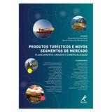 produtos-turisticos-e-novos-segmentos-de-mercado-planejamento-criacao-e-comercializacao-1-edicao