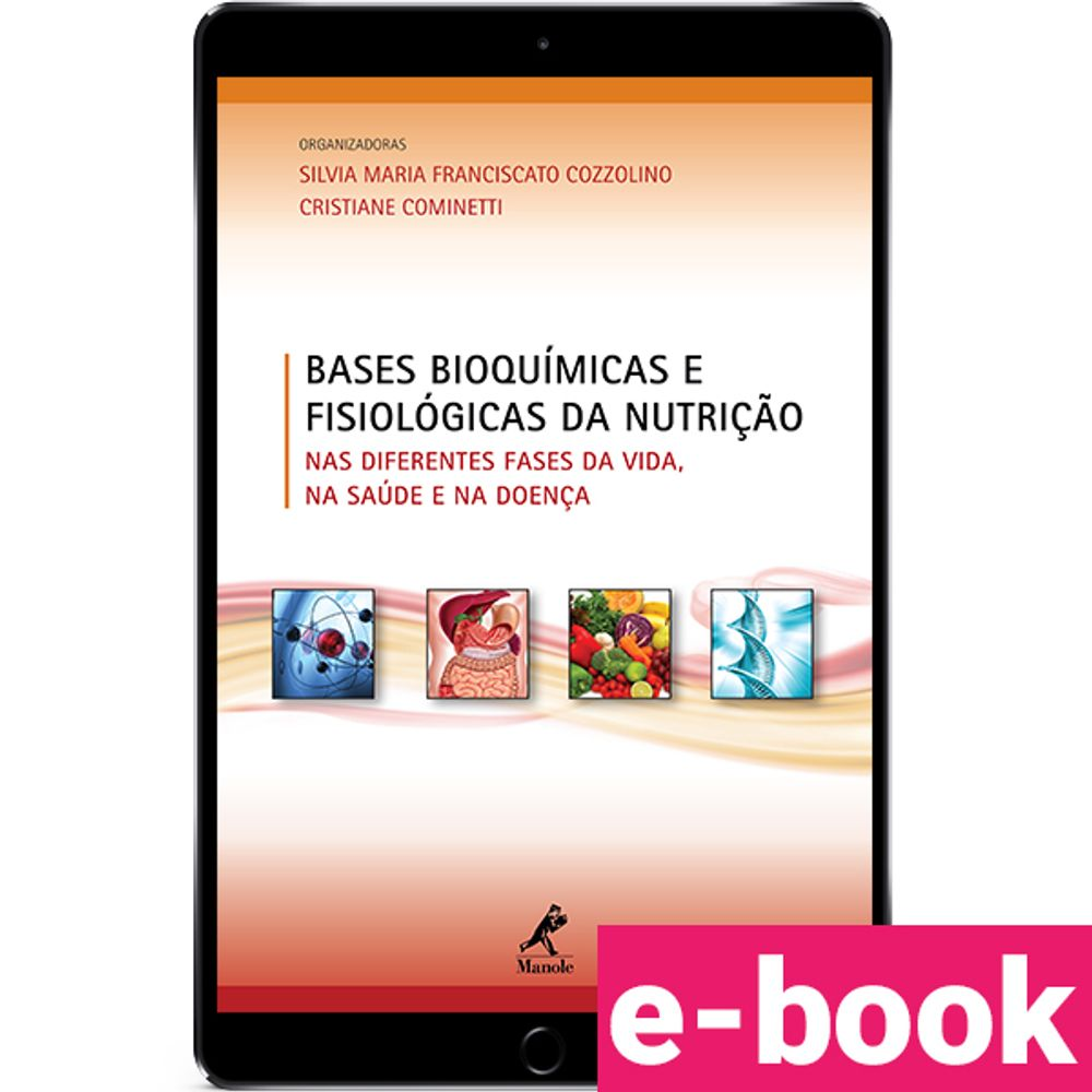 bases-bioquimicas-e-fisiologicas-da-nutricao-nas-diferentes-fases-da-vida-na-saude-e-na-doenca-1-edicao