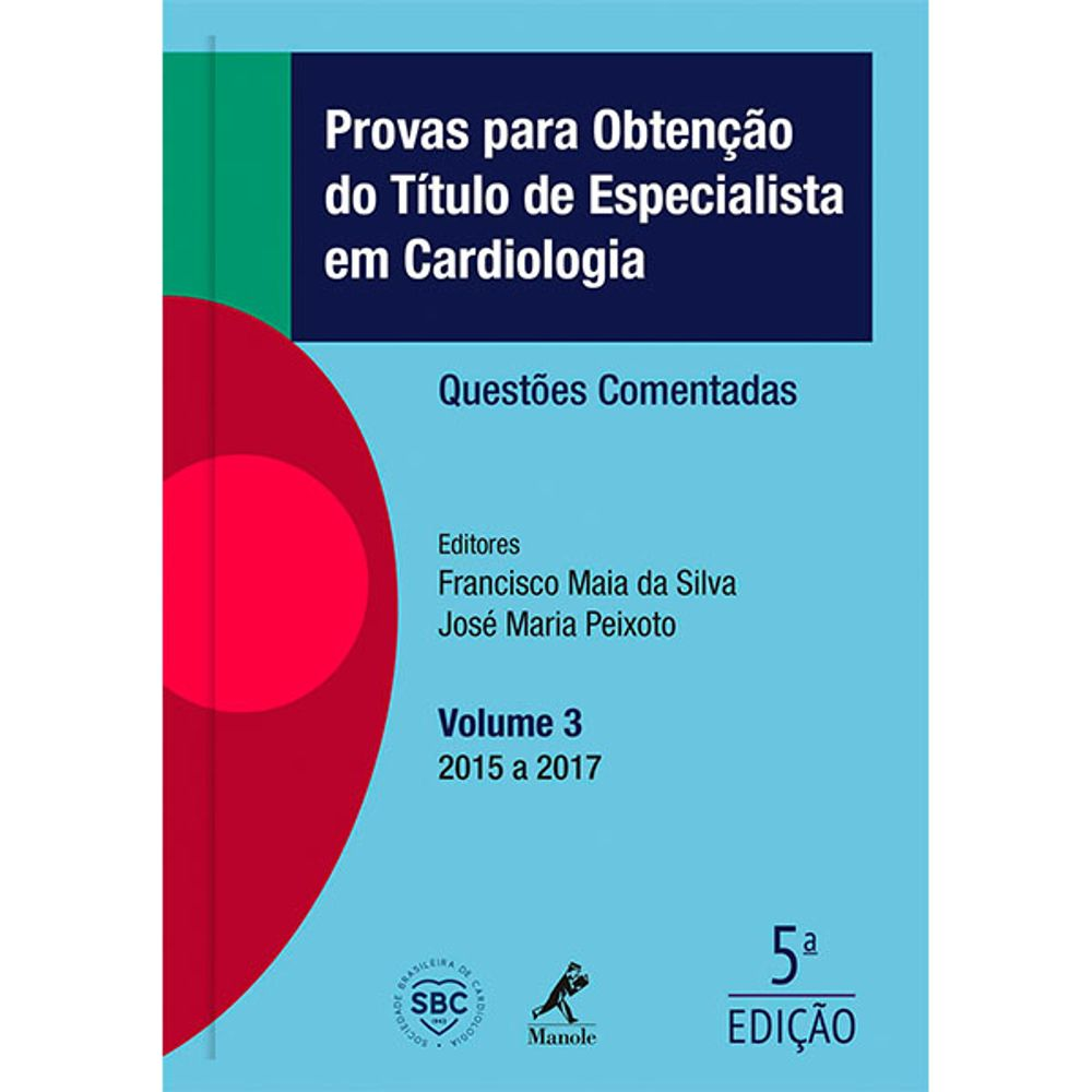 PROVAS-PARA-OBTENCAO-DO-TITULO-DE-ESPECIALISTA-EM-CARDIOLOGIA-QUESTOES-COMENTADAS-VOLUME-3-2015-2017