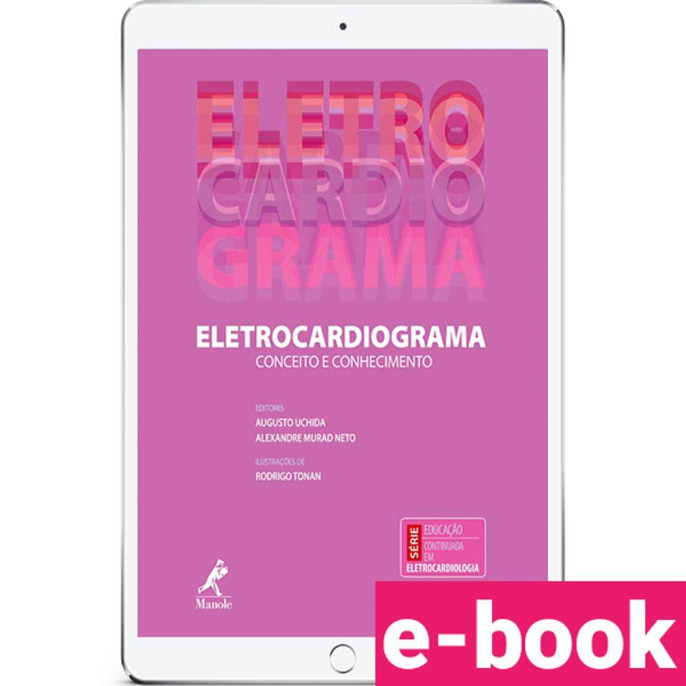 eletrocardiograma-conceito-e-conhecimento-1-edicao