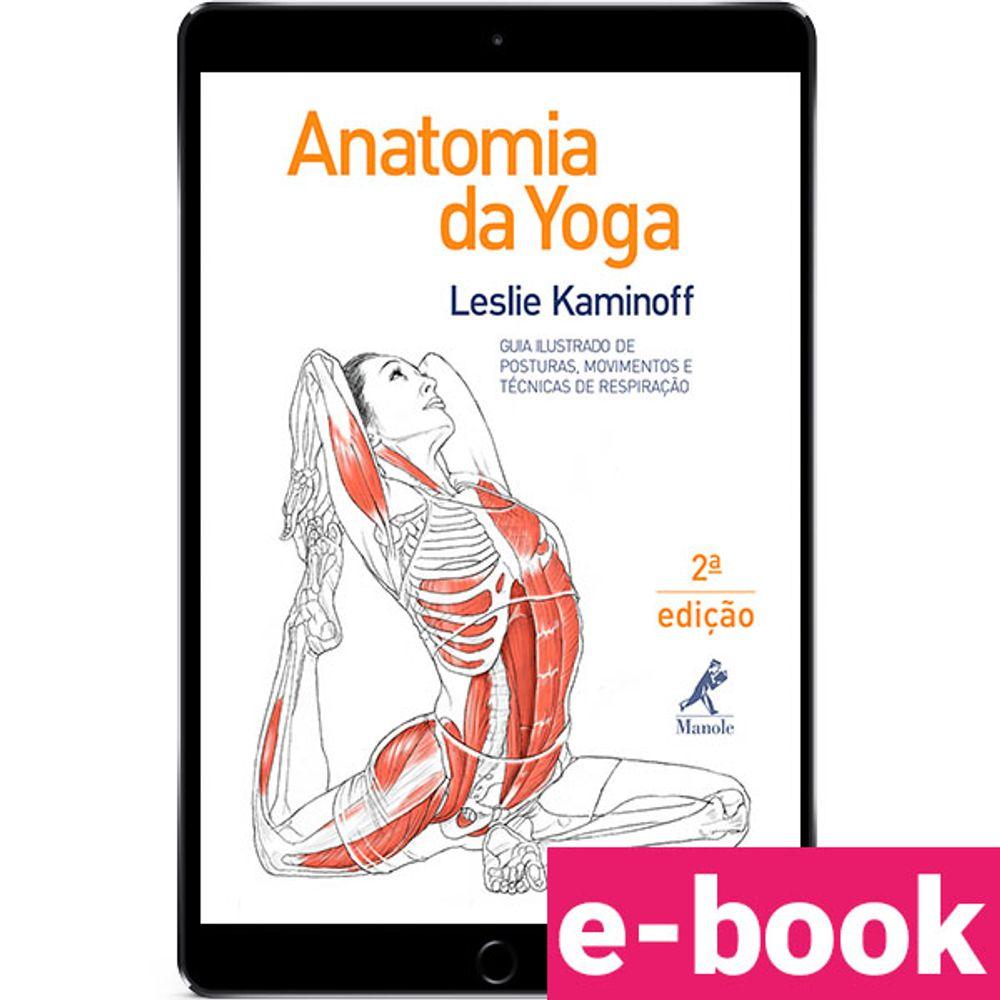 anatomia-da-yoga-guia-ilustrado-de-posturas-movimentos-e-tecnicas-de-respiracao-2-edicao