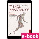 trilhos-anatomicos-meridianos-miofasciais-para-terapeutas-manuais-e-do-movimento-3-edicao