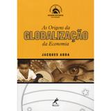 As-Origens-Da-Globalizacao-Da-Economia
