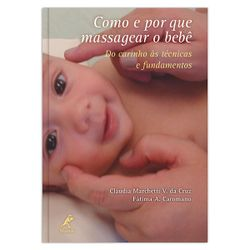 como-e-por-que-massagear-o-bebe-do-carinho-as-tecnicas-e-fundamentos-1-edicao