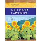 Solo-Planta-e-Atmosfera--Conceitos-processos-e-aplicacoes---2ª-EDICAO