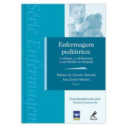 enfermagem-pediatrica-a-crianca-o-adolescente-e-sua-familia-no-hospital-1-edicao