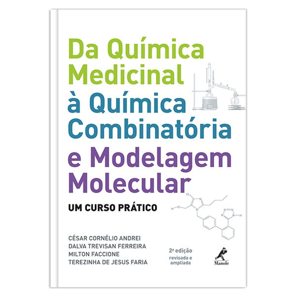 da-quimica-medicinal-a-quimica-combinatoria-e-modelagem-molecular-2-edicao
