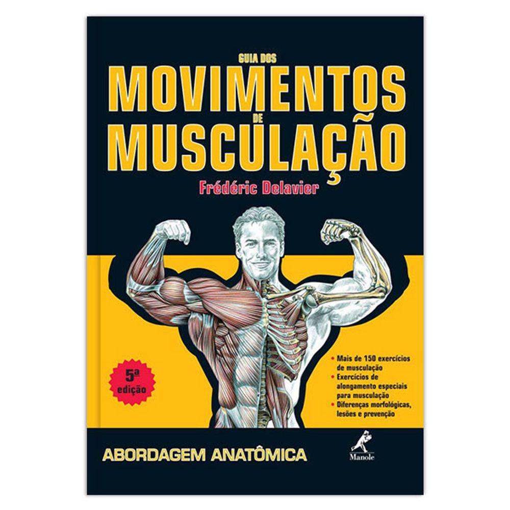 guia-dos-movimentos-de-musculacao-abordagem-anatomica-5-edicao