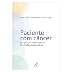 paciente-com-cancer-um-guia-para-quem-acabou-de-receber-o-diagnostico-1-edicao