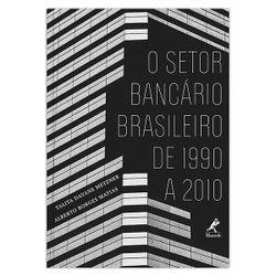 o-setor-bancario-brasileiro-de-1990-a-2010-1-edicao