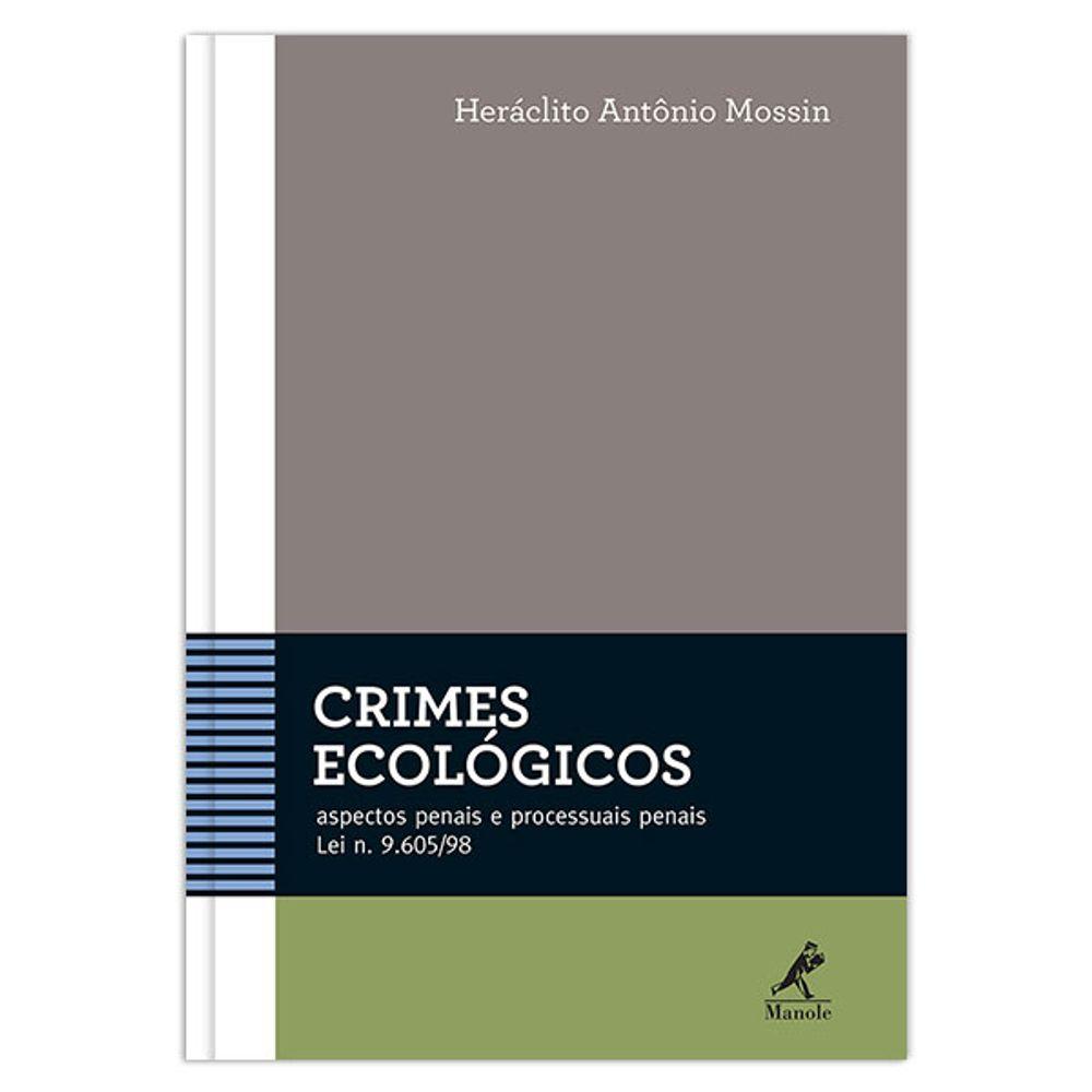 crimes-ecologicos-aspectos-penais-e-processuais-penais-lei-n-9605-98-1-edicao