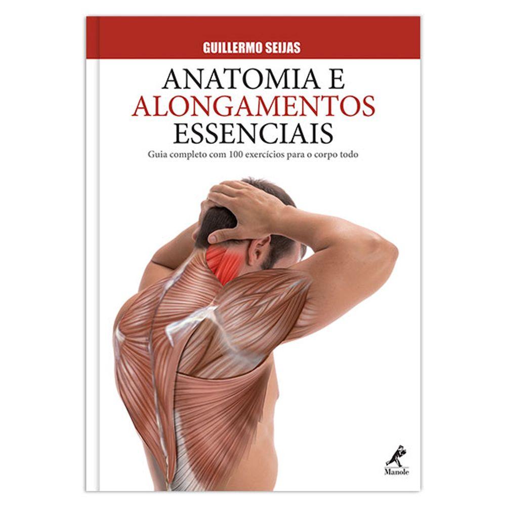 anatomia-e-alongamentos-essenciais-guia-completo-com-100-exercicios-para-o-corpo-todo-1-edicao