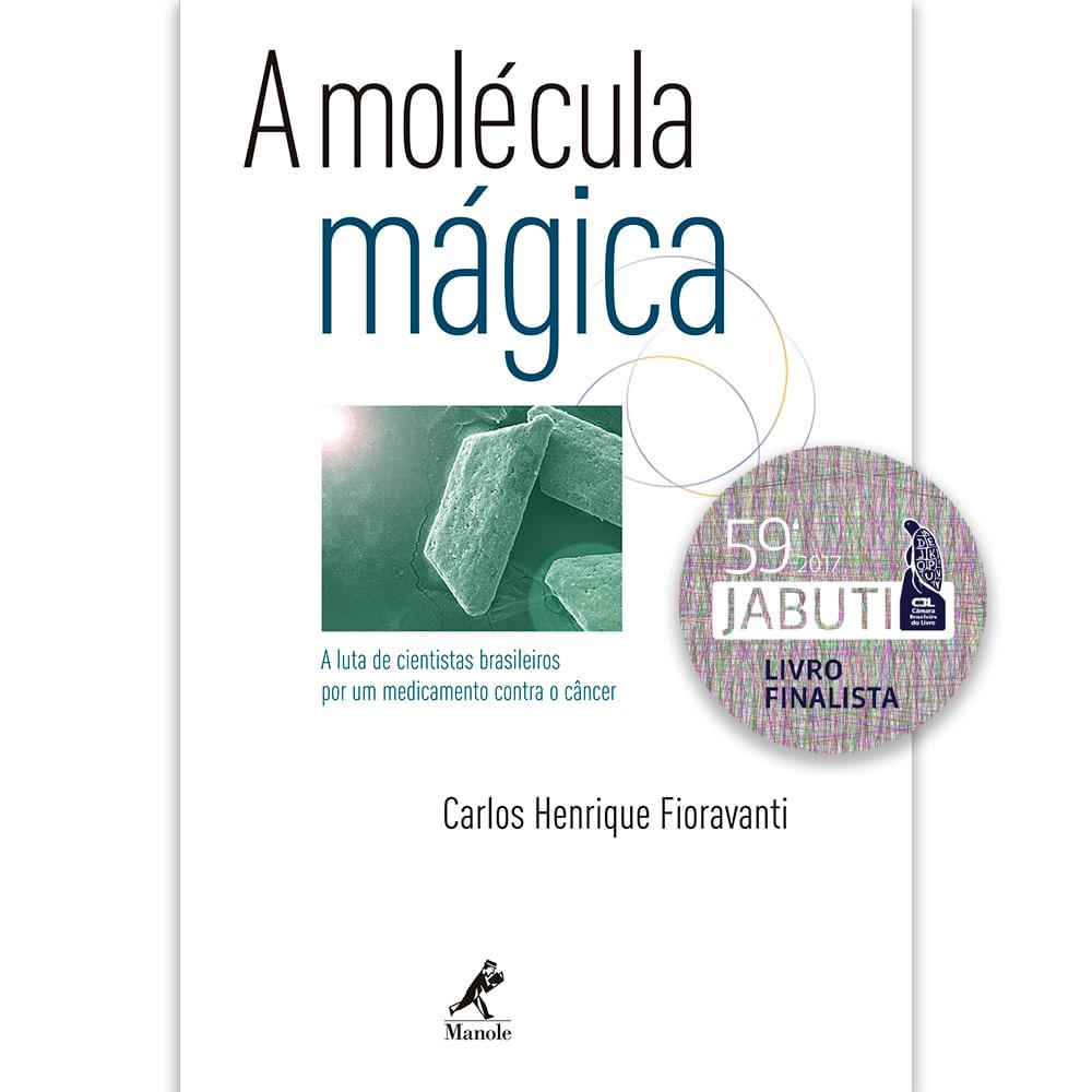 A-Molecula-Magica--a-luta-de-cientistas-brasileiros-por-um-medicamento-contra-o-cancer---1ª-Edicao