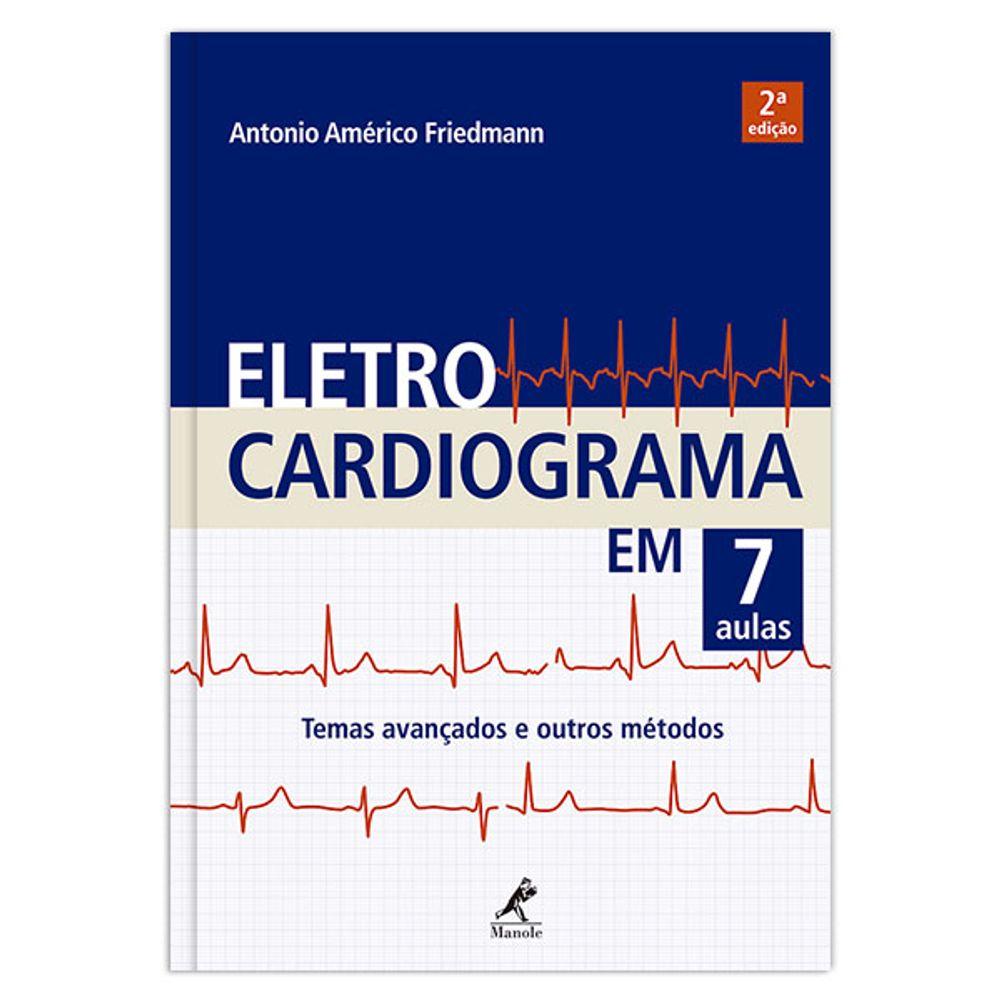 eletrocardiograma-em-7-aulas-temas-avancados-e-outros-metodos-2-edicao