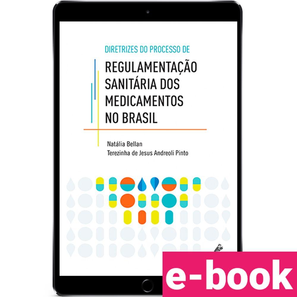 diretrizes-no-processo-de-regulamentacao-sanitaria-dos-medicamentos-no-brasil-1-edicao