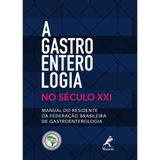 a-gastroenterologia-no-seculo-XXI-1-edicao