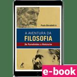 A-aventura-da-filosofia-de-parmenides-a-nietzsche-1º-edica