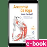 Anatomia-da-yoga-guia-ilustrado-de-posturas-movimentos-e-tecnicas-de-respiracao-2º-edicao