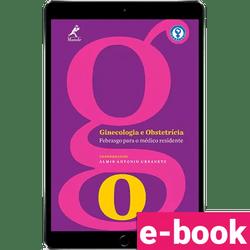 Ginecologia-e-obstetricia-febrasgo-para-o-medico-residente-1º-edicao
